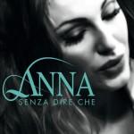 Senza dire che Anna canta (e Kekko scrive)