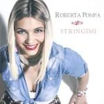 """La favola imperfetta di Roberta Pompa inizia con """"Stringimi"""""""