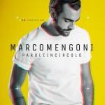 Un disco solo al comando… #ParoleInCircolo di Marco Mengoni