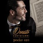 """Donato Santoianni: pochi anni, """"Poche ore"""" ma tanto talento"""