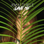 "Joan Thiele, un inizio 2016 super con ""Save me"""