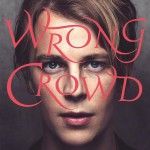 Wrong Crowd: il nuovo album del magnetico Tom Odell