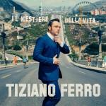 Il nuovo Tiziano Ferro è Il mestiere della vita: la cover