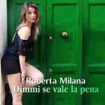 Roberta Milana canta dimmi se vale la pena