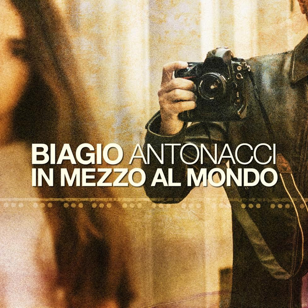 La cover di In Mezzo al Mondo di Biagio Antonacci