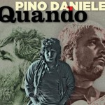 Quando, un viaggio magico in compagnia di Pino Daniele