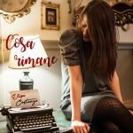 Elisa Costanzo ci ricorda…Cosa Rimane