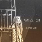 Veronica Verri pubblica Piove col Sole e si ispira a De André