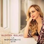 La responsabilità di te secondo Valentina Gullace