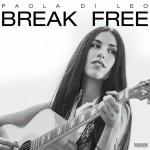 Break Free è il nuovo EP di Paola Di Leo